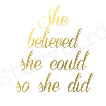 She Believed She Could So She Did - Faux Gold Foil Wall Art - Instant Download - 8x10 - Print - Artwork