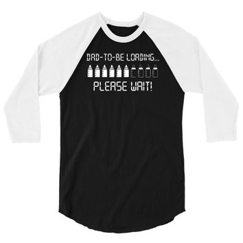 dad to be loading please wait new 3/4 Sleeve Shirt