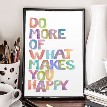 """INSPIRATIONAL QUOTE """"Do More Of What Makes You Happy"""" Printable Wall Art Typographic Print Minimalist Design Colorful  Watercolor Letters"""
