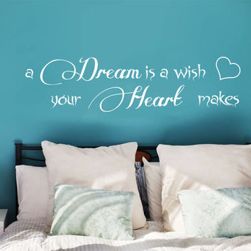 Quote Wall Decal Dream is a Wish Your Heart Makes Decal Family Vinyl Lettering Sayings Stickers Home Bedroom Decor  T89
