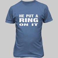 He Put A Ring On It Tshirt - Unisex T-Shirt FRONT Print