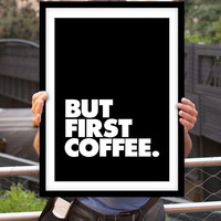 "Inspirational Quote Wall Decor ""But First Coffee"" Typography Print Inspirational Poster"