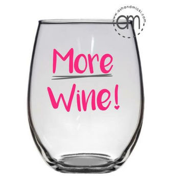 More Wine Lovers Wine Glass