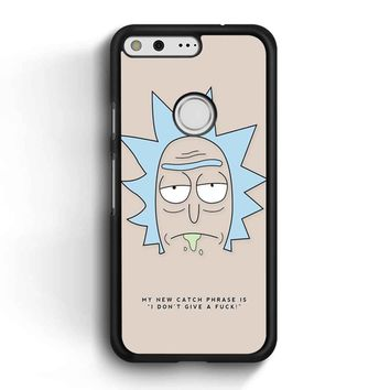Rick And Morty - Rick Quote Google Pixel Case