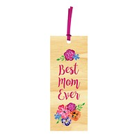 Best Mom Ever Wood Veneer Bookmarks