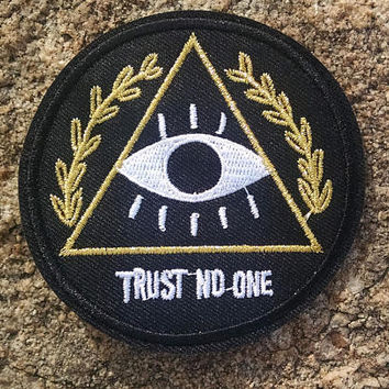 "Trust No One 3"" Embroidered Patch"