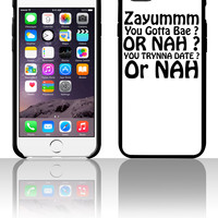 Zayummm you gotta bae 5 5s 6 6plus phone cases