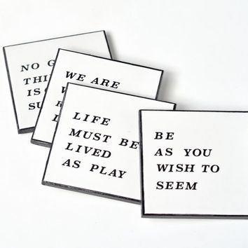 Typography Coasters Inspirational Quotes Handpainted and Handtransfered Real Vintage Rub-ons Minimal Modern Black and White, set of 4