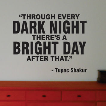 Tupac Bright Day Decal Quote Sticker Wall Vinyl Art Decor