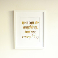 "Gold Foil ""Anything, Not Everything"" Print"