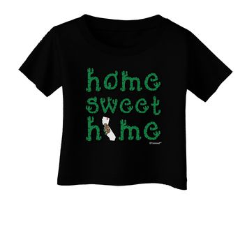 Home Sweet Home - California - Cactus and State Flag Infant T-Shirt Dark by TooLoud