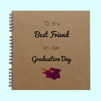To My Best Friend On Our Graduation Day - Book, Large Journal, Personalized Book, Personalized Journal, , Sketchbook, Scrapbook, Smashbook