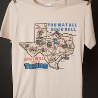 "Gina ""You May All Go To Hell....I'll Go To Texas!"" Natural Crew Neck Tee"