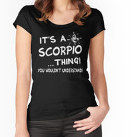 'It's A Scorpio Thing You Wouldn't Understand' T-Shirt by teebestchoice