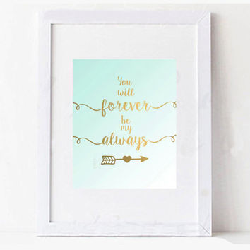 You will forever be my always gold foil mint ombre wall decor digital printable typography