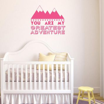You Are My Greatest Adventure Wall Sticker Quotes Wall Decals For Nursery Kids Bedroom Mountain Silhouette Home Decor L93