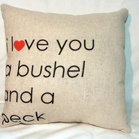 I love You a Bushel and a Peck Pillow II