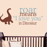 Roar means I love you in Dinosaur Pick your Colors  by MommyofTy