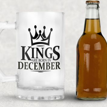 Kings Are Born in December Frosted Beer Mug, 16oz Frosted Beer Stein