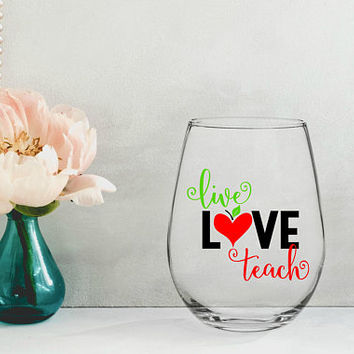live love teach, teacher appreciation gift, teacher gifts, teacher wine glasses, teacher appreciation week, teacher gifts personalized