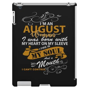 I'm an august woman I was born with my heart iPad 3/4 Case