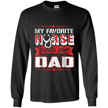 Mens My Favorite Nurse Calls Me Dad Nursing Gift for Daddy Tshirt