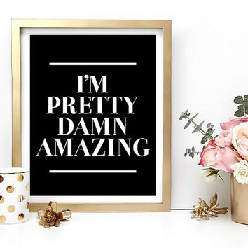 Pretty Damn Amazing Print, Digital Wall Art, Typography Print, Quote Print, Wall Art, Instant Download, Digital Download