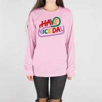 Have a Nice Day Long Sleeve Tee