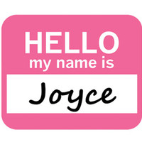Joyce Hello My Name Is Mouse Pad