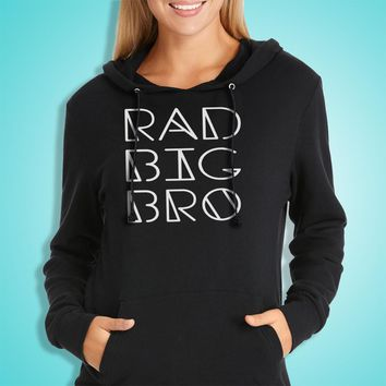 Rad Big Bro Rad Big Brother Brother Big Brother Trendy Kids Onesuit Sibling New Big Brother Women'S Hoodie