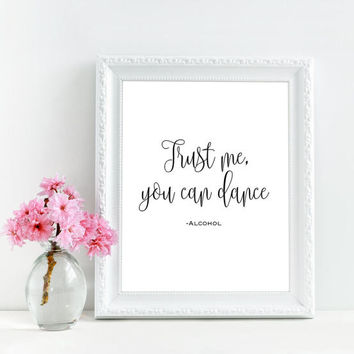 Trust me you can dance sign, Rustic bar sign, Wedding bar sign - printable decor, Funny bar signs for wedding reception, Funny alcohol sign