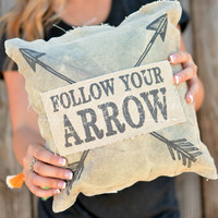 FOLLOW YOUR ARROW PILLOW