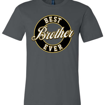 Best Brother Ever Unisex T-Shirt