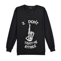 Don't Trust Me Sweatshirt