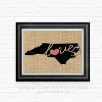 North Carolina Love! - NC Burlap Printed Wall Art: Silhouette, Print, Heart, Home, State, United States, Rustic, Typography, Artwork, Map