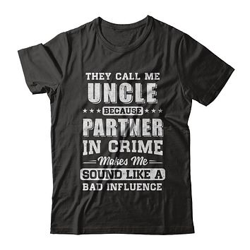 They Call Me Uncle Partner In Crime Fathers Day