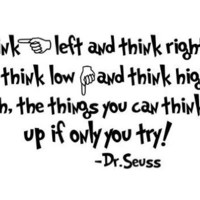 Think left and think right and think low and think high Dr Seuss quote vinyl ...