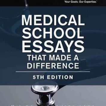 The Princeton Review Medical School Essays That Made a Difference (Medical School Essays That Made a Difference): Medical School Essays That Made a Difference (Medical School Essays That Made a Difference)