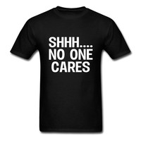 SHH... No one cares T-Shirt | Spreadshirt