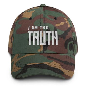 """""""I AM THE TRUTH"""" Positive Motivational & Inspiring Quoted EMBROIDERY Dad hat"""