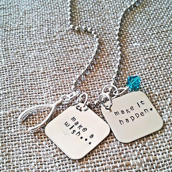 """Hand Stamped """"Make a Wish and Make it Happen"""" Necklace"""