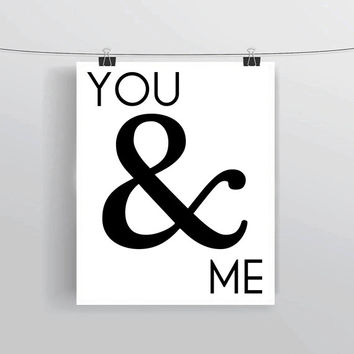 You & Me sweet romantic ampersand printable INSTANT DOWNLOAD prints and posters home decor typography word art wedding decor newlywed gift