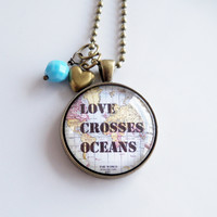 Love Crosses Oceans Necklace - Map Pendant Necklace - World Map - Adoption Jewelry - Travel Necklace - Missions - Custom Bead and Charm
