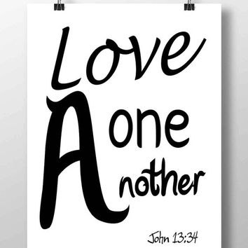Love one another poster print John 13:34 Black white Bible verse print A3 Love quote Wedding Christian scripture wall art 5x7 8x10  DOWNLOAD