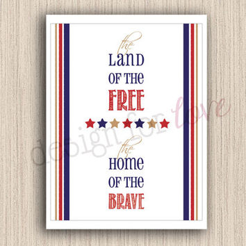 "Land of the Free - Printable File - 5"" x 7"" - Patriotic - 4th of July - Summer Decor"