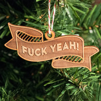 Ornament -- F-Yeah Lasercut banner (mature language)