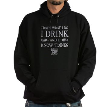 TYRION LANNISTER QUOTE Hoodie (dark)> I Drink and I Know Things Tyrion Lannister> Scarebaby Design