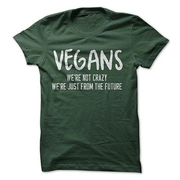 Vegans We're Not Crazy