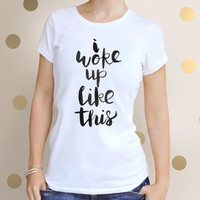 I Woke Up like this - Basic UNISEX Adult T-Shirt. Size MEDIUM.