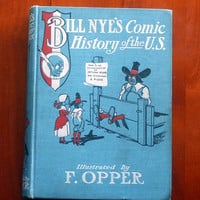 Vintage Book - Bill Nye's Comic History of the U. S. - Dated 1906